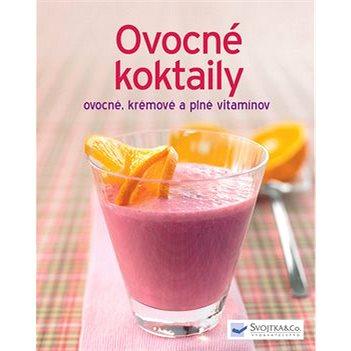 Ovocné koktaily: ovocné, krémové a plné vitamínov (978-80-8107-664-0)