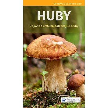 Huby: Objavte a určte najdôležitejšie druhy (978-80-8107-679-4)