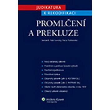 Judikatura k rekodifikaci Promlčení a prekluze (978-80-7478-057-8)