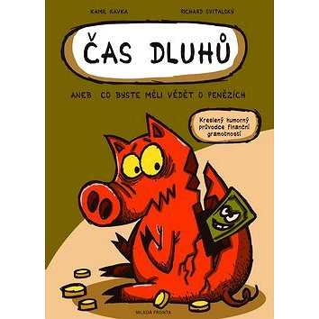 Čas dluhů aneb co byste měli vědět o penězích: Kreslený humorný průvodce finanční gramotností (978-80-204-3130-1)