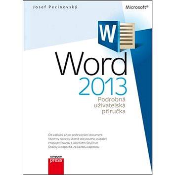Microsoft Word 2013: Podrobná uživatelská příručka (978-80-251-3831-1)