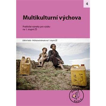 Multikulturní výchova na 1. stupni ZŠ: Praktické náměty pro výuku (978-80-86307-75-6)