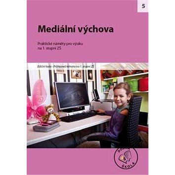 Mediální výchova na 1. stupni ZŠ: Praktické náměty pro výuku (978-80-86307-74-9)