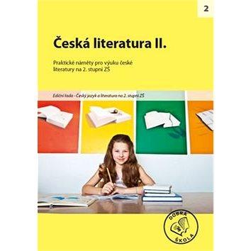 Česká literatura II. pro 2. stupeň ZŠ: Praktické náměty pro výuku české literatury (978-80-86307-52-7)
