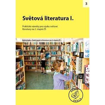 Světová literatura I. pro 2. stupeň ZŠ: Praktické náměty pro výuku světové literatury (978-80-86307-51-0)