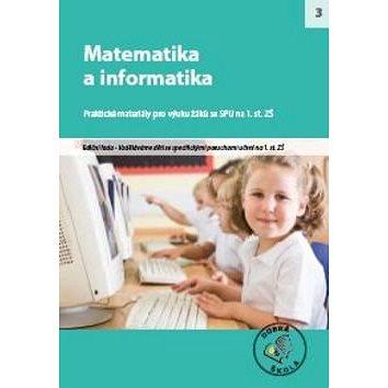 Matematika a informatika SPU pro 1. stupeň ZŠ: Praktické materiály pro výuku žáků se SPU (978-80-87553-04-6)