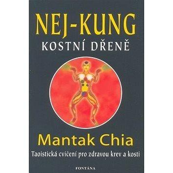 Nej - kung kostní dřeně: Taoistická cvičení pro zdravou krev a kosti (978-80-7336-715-2)