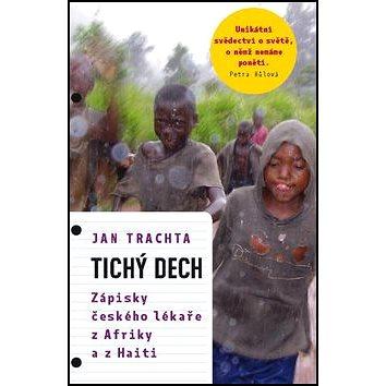 Tichý dech: Zápisky českého lékaře z Afriky a Haiti (978-80-7432-313-3)