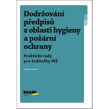 Dodržování předpisů z oblasti hygieny a požární ochrany MŠ (978-80-87553-59-6)