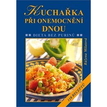 Kuchařka při onemocnění dnou: Dieta bez purinů (978-80-7429-399-3)
