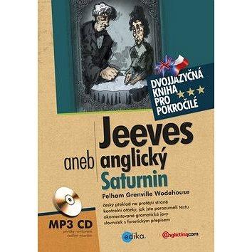 Jeeves aneb anglický Saturnin: dvojjazyčná kniha pro pokročilé + MP3 CD (978-80-266-0359-7)