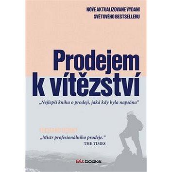 Prodejem k vítězství: Nejlepší kniha o prodeji, jaká kdy byla napsána (978-80-265-0078-0)
