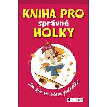 Kniha pro správné holky (978-80-253-1942-0)
