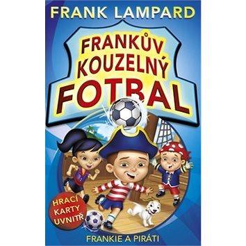 Frankův kouzelný fotbal Frankie a piráti: Hrací karty uvnitř (978-80-264-0263-3)