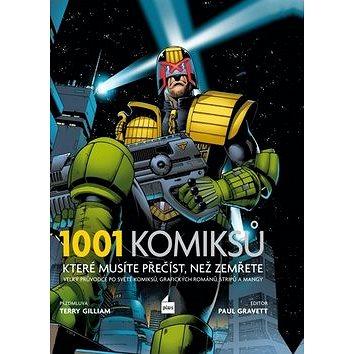 1001 komiksů, které musíte přečíst, než zemřete: Velký průvodce po světě komiksů, grafických románů, (978-80-259-0160-1)