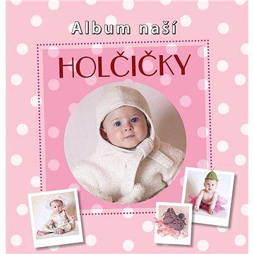 Album naší holčičky (978-80-7267-507-4)