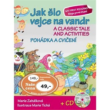 Jak šlo vejce na vandr Pohádka a cvičení + CD: A classic tale and activities + CD (978-80-7451-349-7)