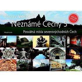 Neznámé Čechy 5: Posvátná místa severovýchodních Čechy (978-80-204-2854-7)