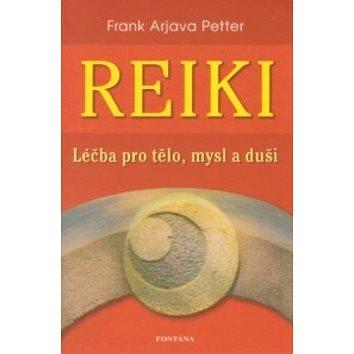 Reiki: Léčba pro tělo, mysl a duši od počátků až k aplikaci (978-80-7336-711-4)