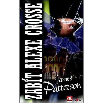 Zabít Alexe Crosse (978-80-7466-267-6)