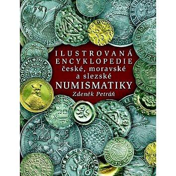 Ilustrovaná encyklopedie české, moravské a slezské numismatiky (978-80-7277-518-7)
