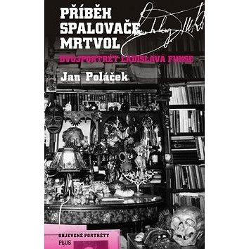 Příběh spalovače mrtvol: Dvojportrét Ladislava Fukse (978-80-259-0221-9)