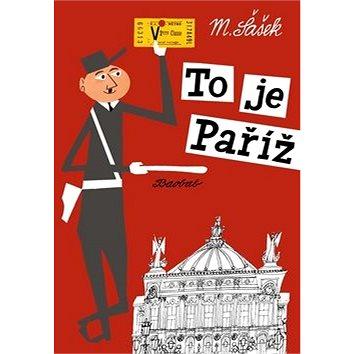 To je Paříž (978-80-87060-69-8)