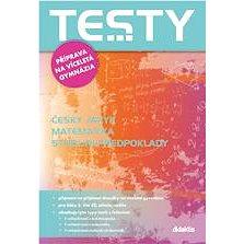 Testy příprava na víceletá gymnázia: Český jazyk Matematika Studijní předpoklady (978-80-7358-227-2)