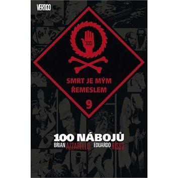 100 nábojů 9: Smrt je mým řemeslem (978-80-7461-396-8)