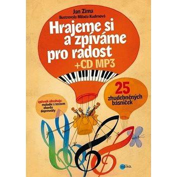 Hrajeme si a zpíváme pro radost + CD MP3: 25 zhudebněných básniček (978-80-266-0207-1)