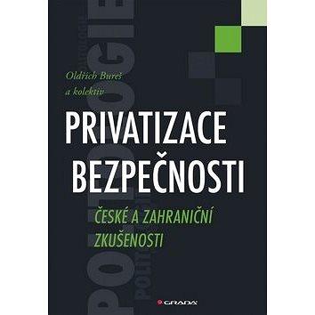 Privatizace bezpečnosti: České a zahraniční zkušenosti (978-80-247-4601-2)