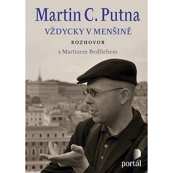 Martin C. Putna Vždycky v menšině: Rozhovor s Martinem Bedřichem (978-80-262-0510-4)