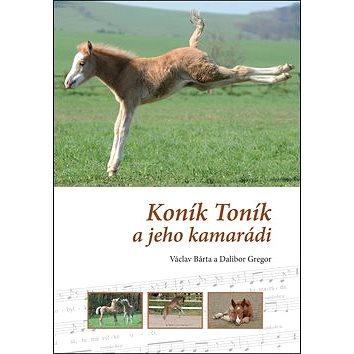 Koník Toník a jeho kamarádi (978-80-87731-03-1)