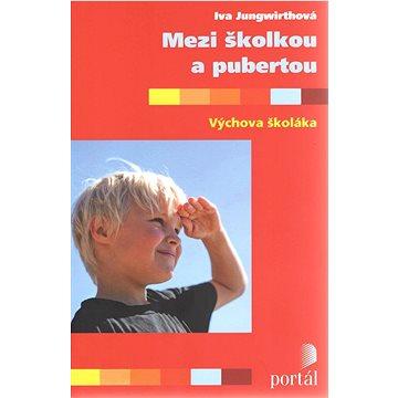 Mezi školkou a pubertou: Výchova školáka (978-80-262-0473-2)