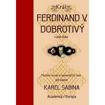 Král Ferdinand V. Dobrotivý (978-80-200-2254-7)