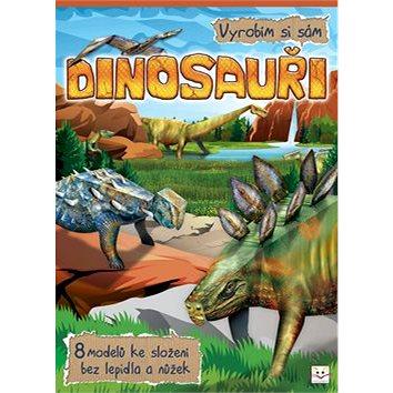 Dinosauři Vyrobím si sám: 8 modelů ke složení bez lepidla a nůžek (978-80-87641-89-7)