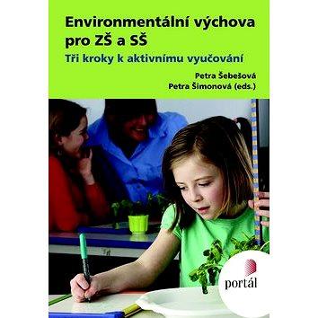 Environmentální výchova pro ZŠ a SŠ: Tři kroky k aktivnímu vyučování (978-80-262-0503-6)