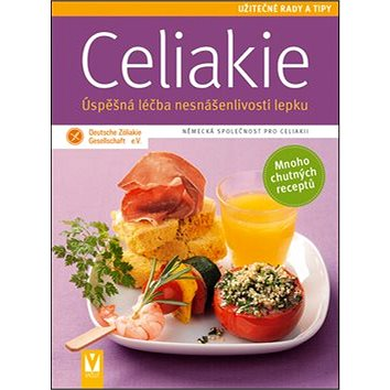 Celiakie Úspěšná léčba nesnášenlivosti lepku: Německá společnost pro celiakii (978-80-7236-839-6)