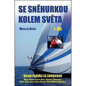Se Sněhurkou kolem světa: Velká plavba za svobodou 1. díl (978-80-87383-22-3)