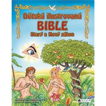 Dětská ilustrovaná bible Starý a Nový zákon (978-80-253-1977-2)