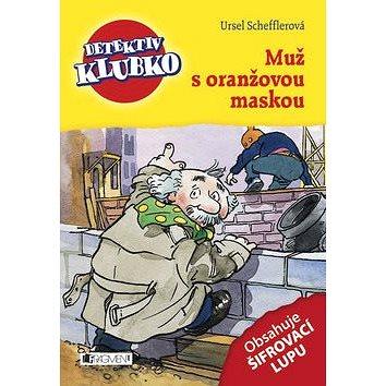 Muž s oranžovou maskou: Detektiv Klubko (978-80-253-1999-4)