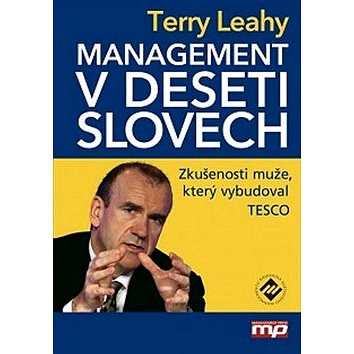 Management v deseti slovech: Zkušenosti muže, který vybudoval Tesco (978-80-7261-262-8)