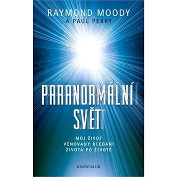 Paranormální svět: Můj život věnovaný hledání života po životě (978-80-242-4078-7)