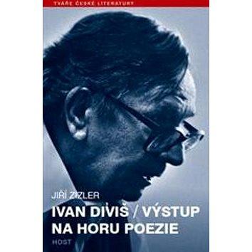 Ivan Diviš Výstup na horu poezie (978-80-7294-885-7)