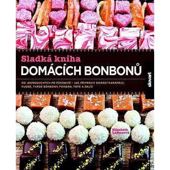 Sladká kniha domácích bonbonů (978-80-7391-723-4)