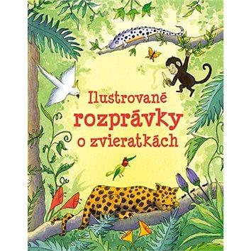 Ilustrované rozprávky o zvieratkách (978-80-8107-718-0)