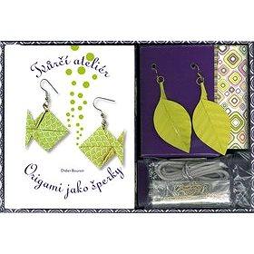 Origami jako šperky Tvůrčí ateliér: Krabička + kniha + části šperků (978-80-7391-709-8)