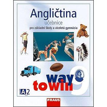 Angličtina 9 Učebnice Way to Win: Pro zákaldní školy a víceletá gymnázia (978-80-7238-673-4)