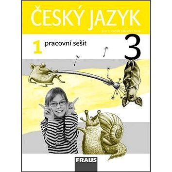 Český jazyk 3/1 pracovní sešit: pro 3. ročník ZŠ (978-80-7238-858-5)