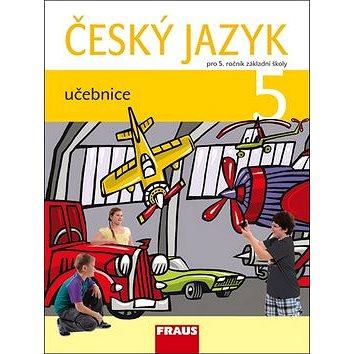 Český jazyk 5 učebnice: pro 5. ročník základní školy (978-80-7238-960-5)